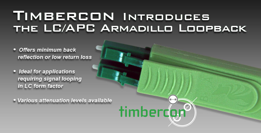 Timbercon Introduces the LC/APC Armadillo Loopback
